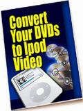 Convert DVDs to iPod Video