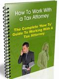 How to Work With a Tax Attorney