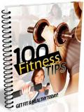 100 Fitness Tips EVERY Fitness Buff Should Know!