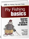 101 FlyFishing Basics, Tips and Tricks