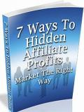 7 Ways To Hidden Affiliate Marketing Profits