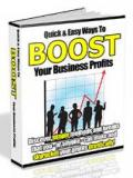 Boost Your Business Profits - Quick And Easy Ways