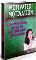 A Motivational Guide to Get and Stay Motivated