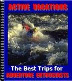 Active Vacations: The Best Trips for Adventure Enthusiasts