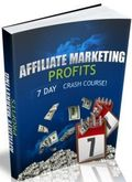 Affiliate Marketing Profits - 7 Day Crash Course