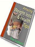 Amazing Weight Loss And Health Tips