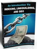An Introduction To Indexing, Linkbuilding, and SEO