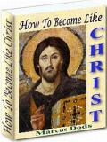 Become Like Christ