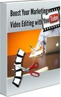 Boost Your Marketing: Video Editing With YouTube