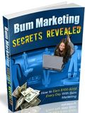 Bum Marketing Secrets Revealed
