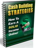 Cash Build Strategies to Earn A Solid Income Online