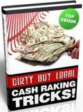 Dirty But Legal Cash Raking Tricks