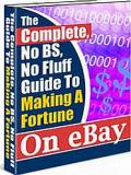 Making A Fortune On Ebay Complete Guide