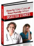 Emergency Preparation: How to take care of your family when disaster strikes
