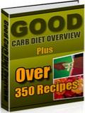 Good Carb Diet overview plus over 350 Recipes