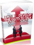 How to develope the guts to talk with anyone!