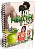 100 Health Tips EVERY Health Enthusiast Should Know!