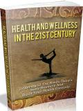 Health And Wellness In The 21st Century!