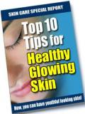 Healthy, Glowing Skin - Top 10 Tips