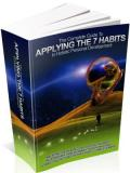 Complete Guide To Applying The 7 Habits In Holistic Personal Development