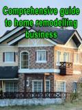 Comprehensive Guide to Home Remodelling Business