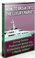 How to Break Into the Luxury Market