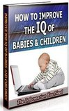 How to Improve the IQ of Babies and Children