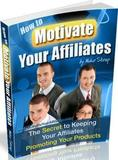 How to Motivate Your Affiliates