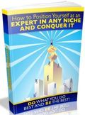 How to Position Yourself as an Expert in Any Niche