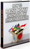 How to Raise Money Online For Any Charitable Cause