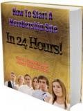 How To Start A Membership Site In 24 Hours!