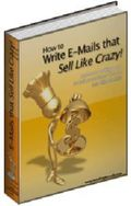 How to Write E-Mails that Sell Like Crazy