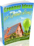 Greener Ideas for Living in a Greener World