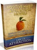 Law Of Attraction: Positive Habit Attraction Models