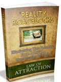 Law Of Attraction: Reality Roadblocks