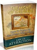 Law Of Attraction: The Might Of The Brave