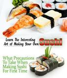 Art of Making Your Own Sushi
