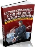 List Building Basics - For Newbie Internet Marketers