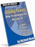 Living Trusts - How To Eliminate The Hassles Of : Probate, Lawyers, Delays, Legal System
