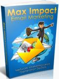 Max Impact Email Marketing!