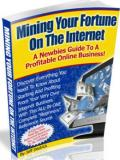 Mining Fortune on the Internet