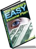 Newbie's EASY Income Plan