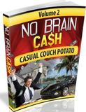 No Brain Cash - Casual Couch Potato