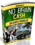 No Brain Cash - Diligent Dabbler