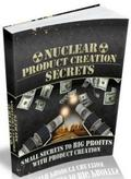 Nuclear Product Creation Secrets