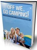 Off We Go Camping : Planning Your First Camping Adventure