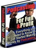 Podcasting For Fun And Profit