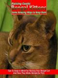 Raising Exotic Bengal Kittens - eBook  + MP3 Audio