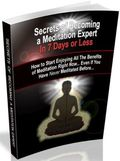 Secrets to Meditating Like An Expert... In 7 Days Or Less!