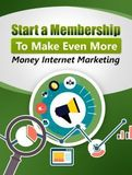 Starting a Member Site to Make Even More Money Internet